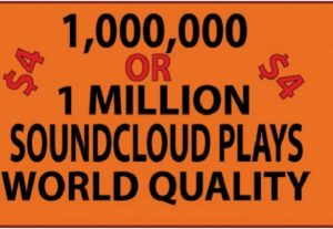 1,000,000 OR 1 MILLION SOUNDCLOUD SAFE PLAYS